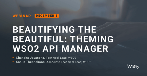 Beautifying the Beautiful: Theming WSO2 API Manager