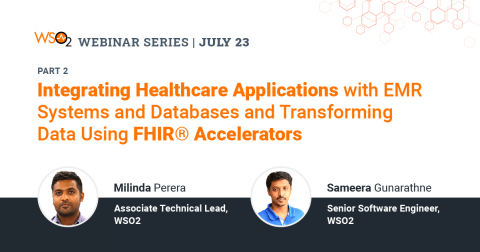 Integrating Healthcare Applications with EMR Systems and Databases and Transforming Data Using FHIR® Accelerators