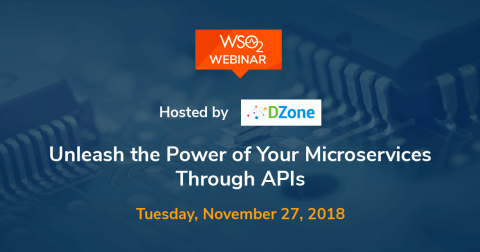 Unleash the Power of Your Microservices Through APIs