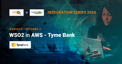 WSO2 in AWS - Tyme Bank (Episode 3 of 3 part series)