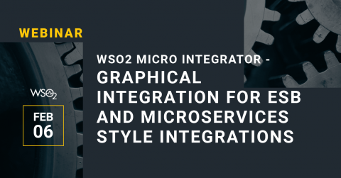 WSO2 Micro Integrator - Graphical Integration for ESB and Microservices Style Integrations